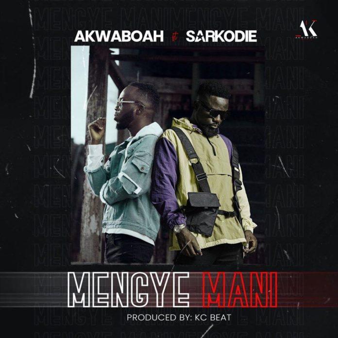 Akwaboah ft. Sarkodie - Mengye Mani (Prod. by KC Beat)