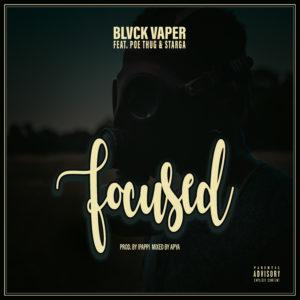Black Vaper Ft Poe Thug & Starga - Focused (Prod By ipappi)