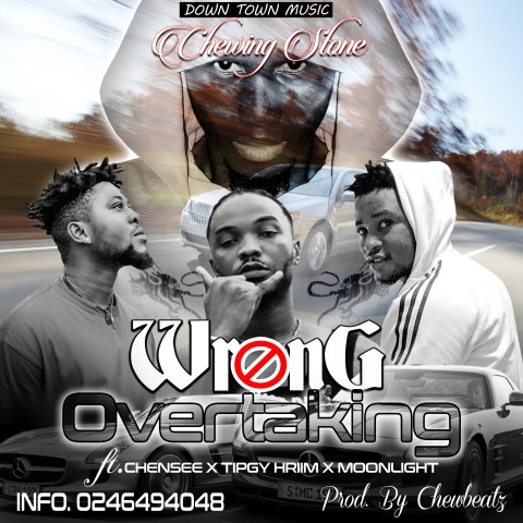 Chewing Stone Ft. Chensee x Tipgy Hriim x Moonlight - Wrong Overtaking