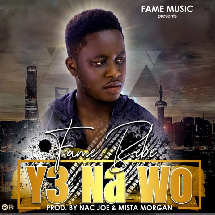 Fame Babe - Y3 Na Wo (Prod By Nacjoe Beatz)