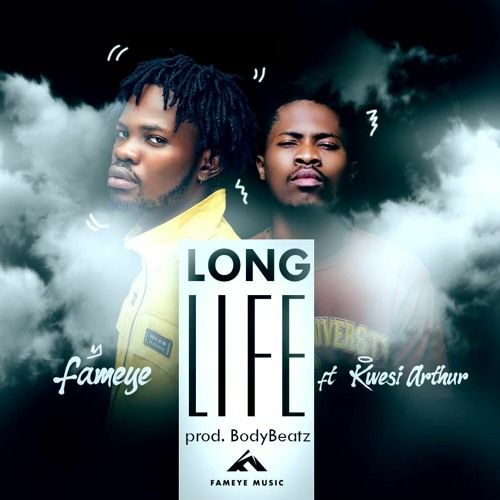 Fameye Ft Kwesi Arthur - Long Life