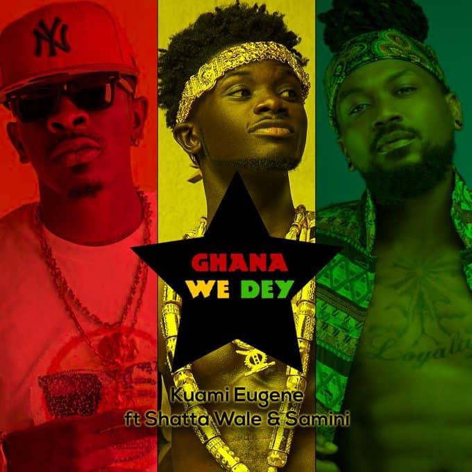 Kuami Eugene ft Shatta Wale & Samini - Ghana We Dey
