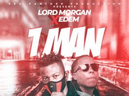 Lord Morgan Ft Edem - 1 Man (Mixed By Master Garzy)