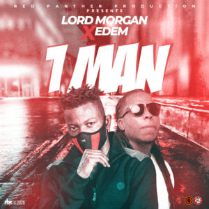 Lord Morgan Ft Edem - 1 Man (Mixed By Master Garzy)