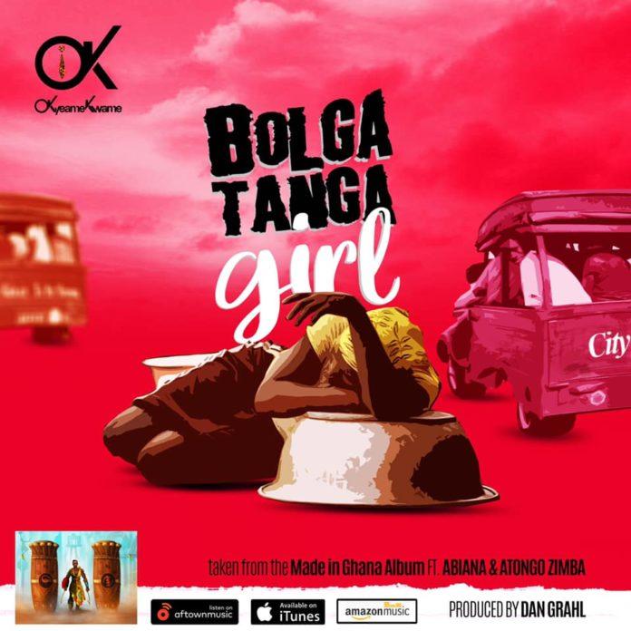 Okyeame Kwame ft Abiana x Atongo Zimba - Bolgatanga Girl