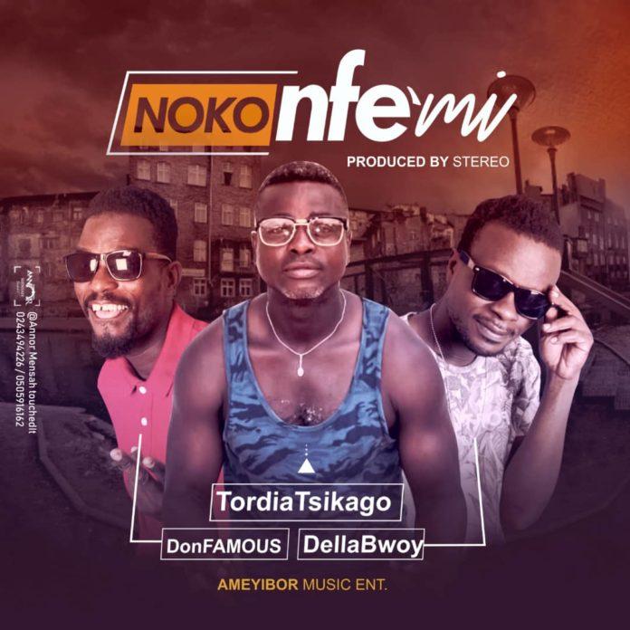Tordia Tsikago x Ameyibor - Noko Nfemi (Prod By Stereo)