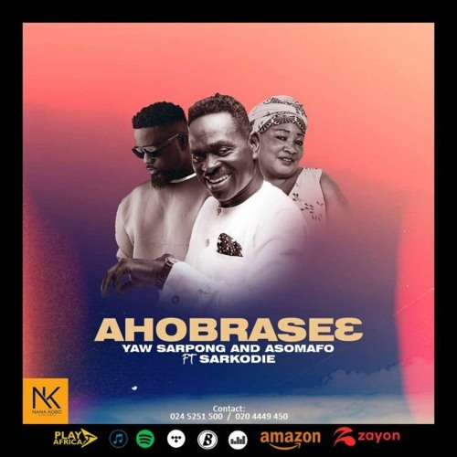 Yaw Sarpong and Asomafo Ft. Sarkodie – Ahobrase3