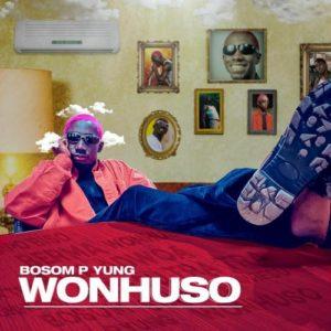 Bosom P-Yung - Wonhuso (Prod. By KC Beatz)