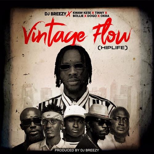 DJ Breezy x Kwaw Kese x Tinny x Bollie x Okra x Dogo - Vintage Flow Hip Life