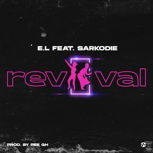 E.L ft Sarkodie - Revival
