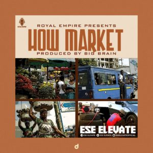 Ese Elevate - How Market (Prod by Big Brain)