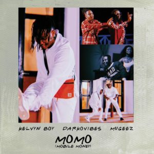 Kelvyn Boy ft. Darkovibes x Mugeez (R2Bees) – MoMo