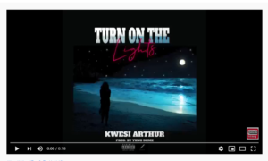 Kwesi Arthur - Turn On The Lights