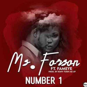 Ms Forson ft. Fameye - Number 1
