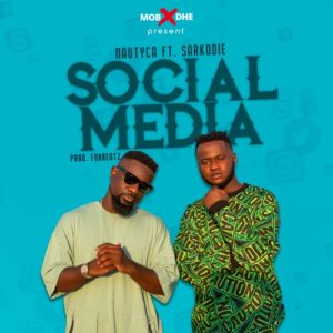 Nautyca ft Sarkodie - Social Media