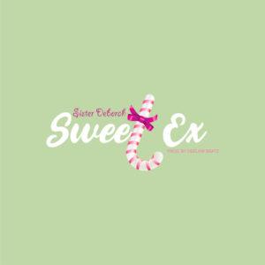 Sister Deborah - Sweet Ex