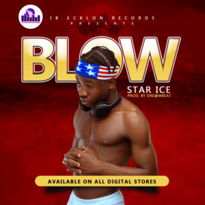 Star Ice - Blow (Prod By Dream Beat)