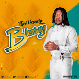 Theo Vesachi – Blessings (Prod. By DoBMusic)