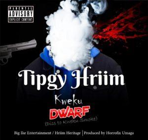 TipGy Hriim - Dwarf (Kweku Smoke Diss)