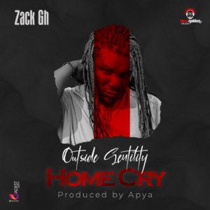 Zack Gh - Outside Gentility Home Cry (Prod By Apya)