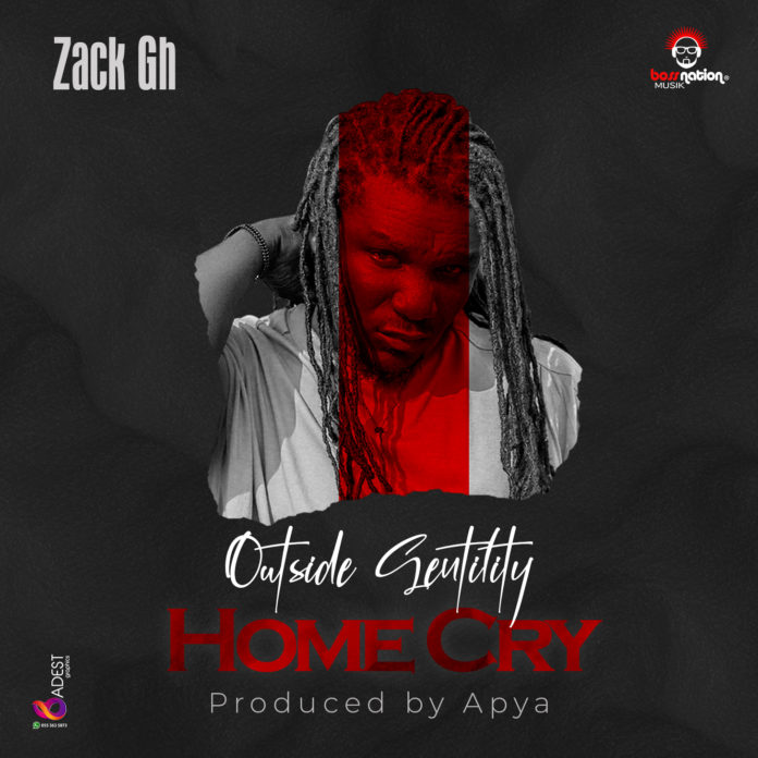 Zack Gh - Outside Gentility Home Cry (Prod By Apya)