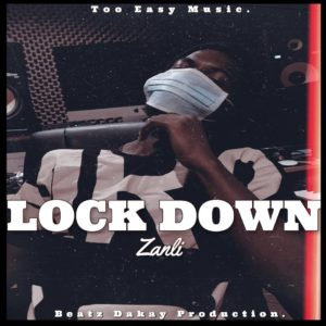 Zanli - Lockdown (Beatz Dakay Production)