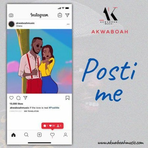 Akwaboah - Posti Me