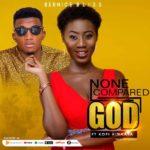 Bernice Bliss Ft Kofi Kinaata - None Compared God (Prod By PM Beatz)
