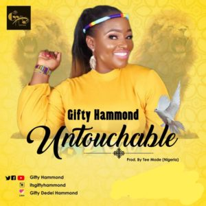 Gifty Hammond - Untouchable (Prod By Tee Mode)