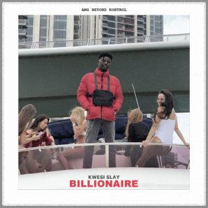Kwesi Slay - Billionaire