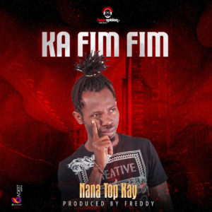 Nana Top Kay - Ka Fim Fim (Prod By Freddy)