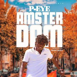 P-Eye - Amsterdam (Prod. By Dr Ray Beatz)