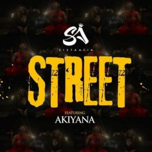 Sista Afia - Street ft. Akiyana