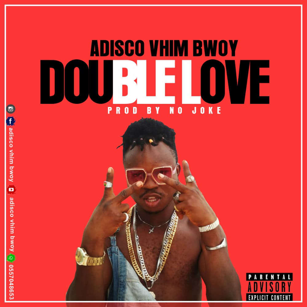 Adisco Vhim Bwoy - Double Love (Prod By No Joke)