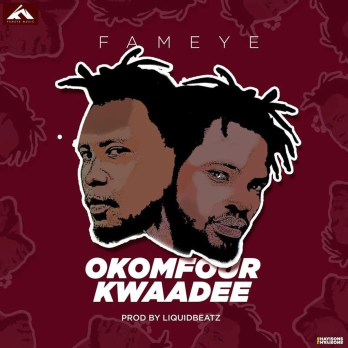 Fameye - Okomfour Kwaadee (Prod By Liquid Beatz)