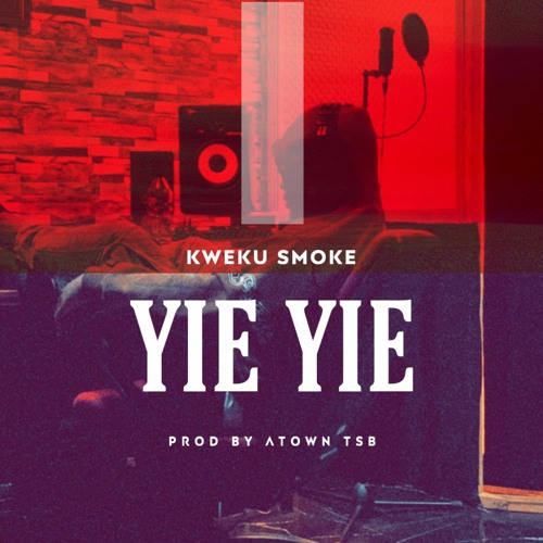 Kweku Smoke - Yie Yie (Prod. By Atown Tsb)