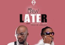 Mr Drew Ft Kelvyn Boy - Latter