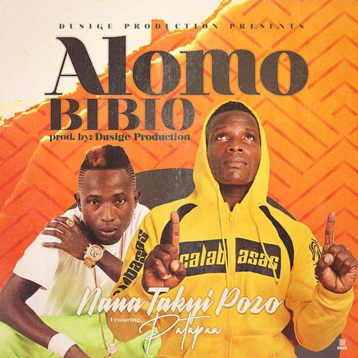 Nana Takyi Pozo Ft Patapaa - Alomo Bibio (Produced By Dusige)