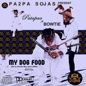 Patapaa Ft Bowtie - My Dog Food (Article Wan & Lil Win Diss)