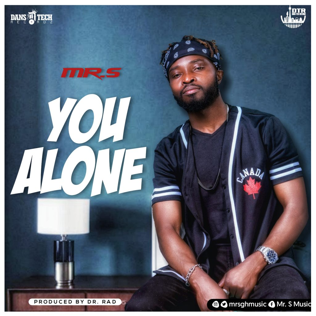 Mr. S - You Alone (Prod. By Dr Rad)