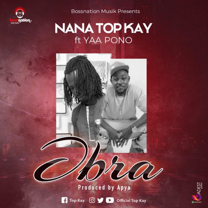 Nana Topkay Ft Yaa Pono - Obra (Prod By Apya)