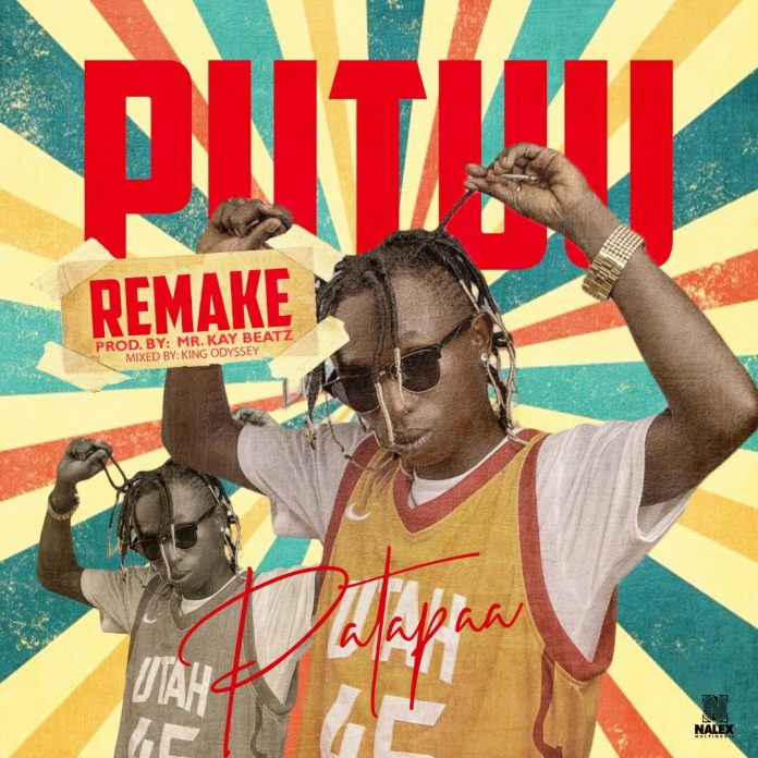 Patapaa – Putuu (REMIX) Ft. Bow Tie (Prod. By Mr Kay Beatz)