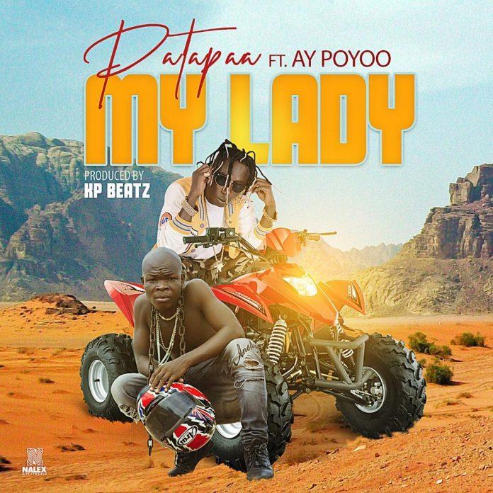 Patapaa Ft AY Poyoo - My Lady (Produced By KP Beatz)