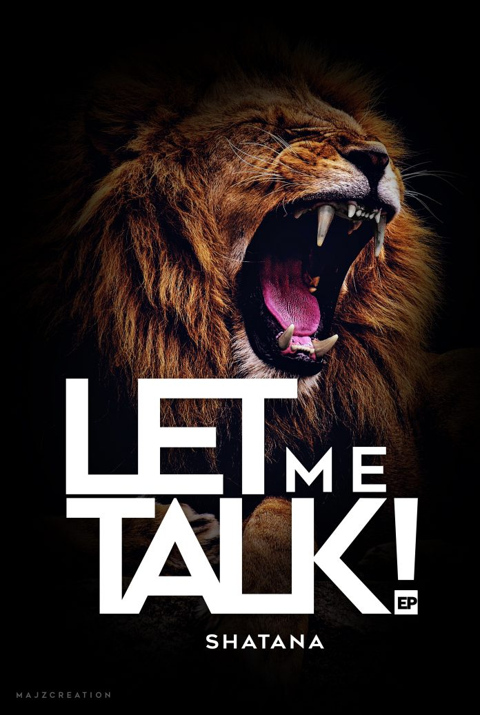 Shatana - Let Me Talk