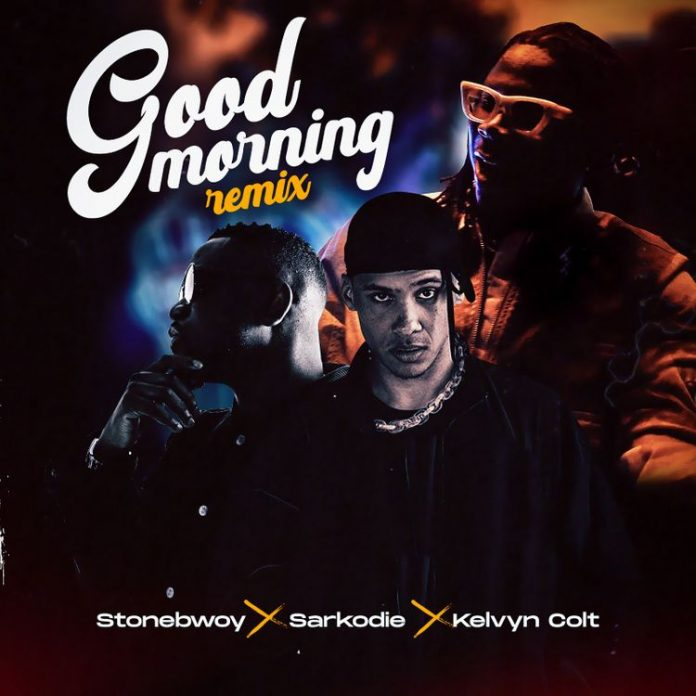 Stonebwoy, Sarkodie, Kelvyn Colt - Good Morning {Remix}