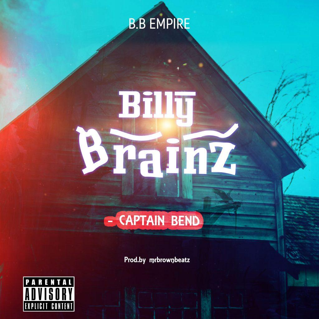 Billy Brainz - Captain Bend (Prod By Mr Brown Beatz)