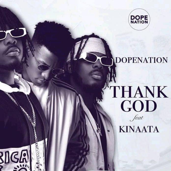 Dopenation ft Kofi Kinaata - Thank God