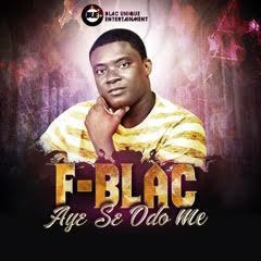 F Blac - Aye Se Odo Me (Prod By WillsBeatz)