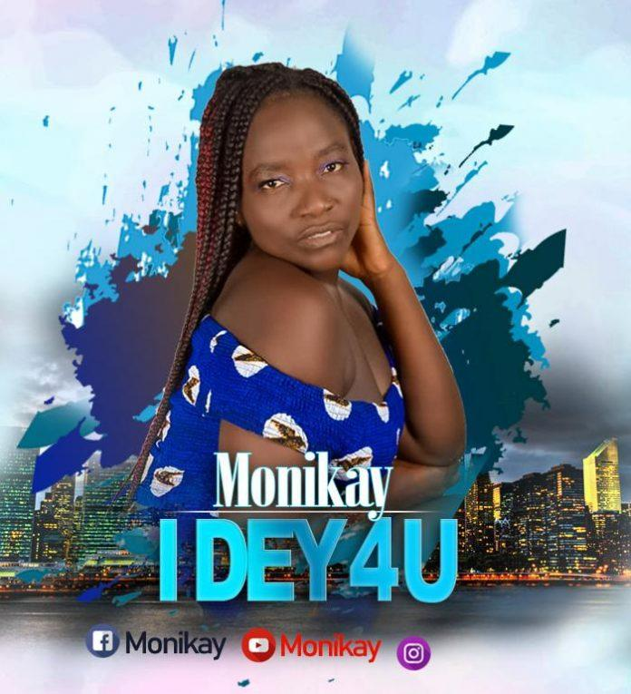 MoniKay - I Dey For You
