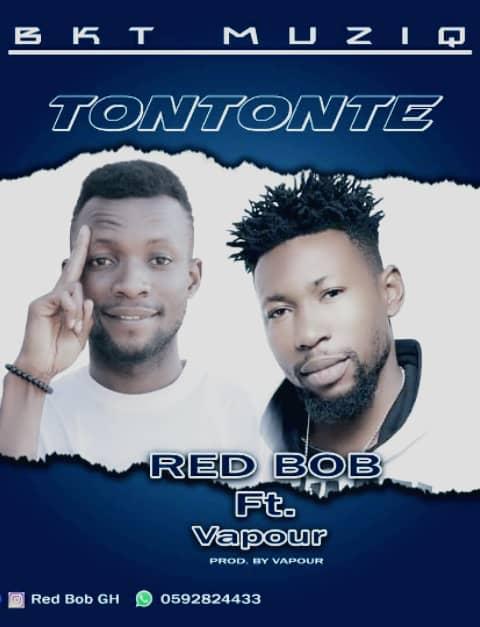 Red Bob Ft Vapour - Tontonte